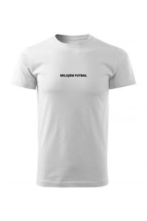 milujem futbal triko biele